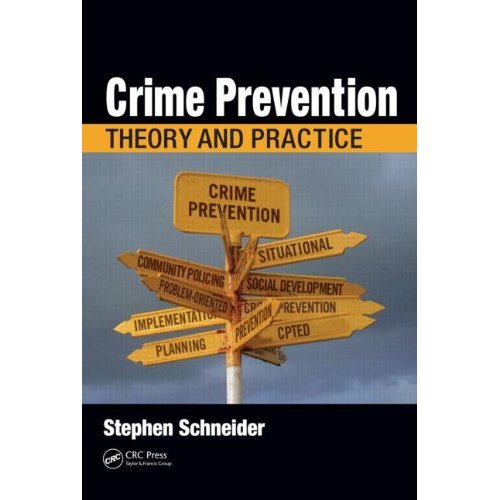 Stephen Schneider's book: 'Crime Prevention: Theory and Practice'