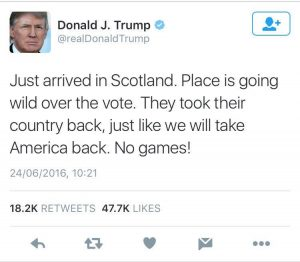 Trump tweets from Scotland - which voted Remain!